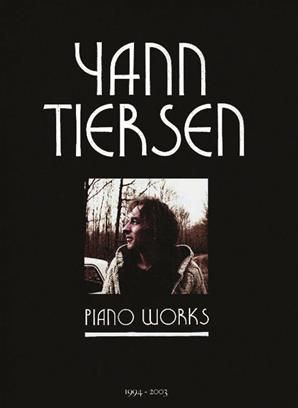 Yann Tiersen - Piano Works 1994-2003 Songbook